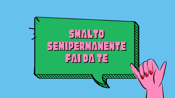 Smalto semipermanente fai da te: come applicarlo